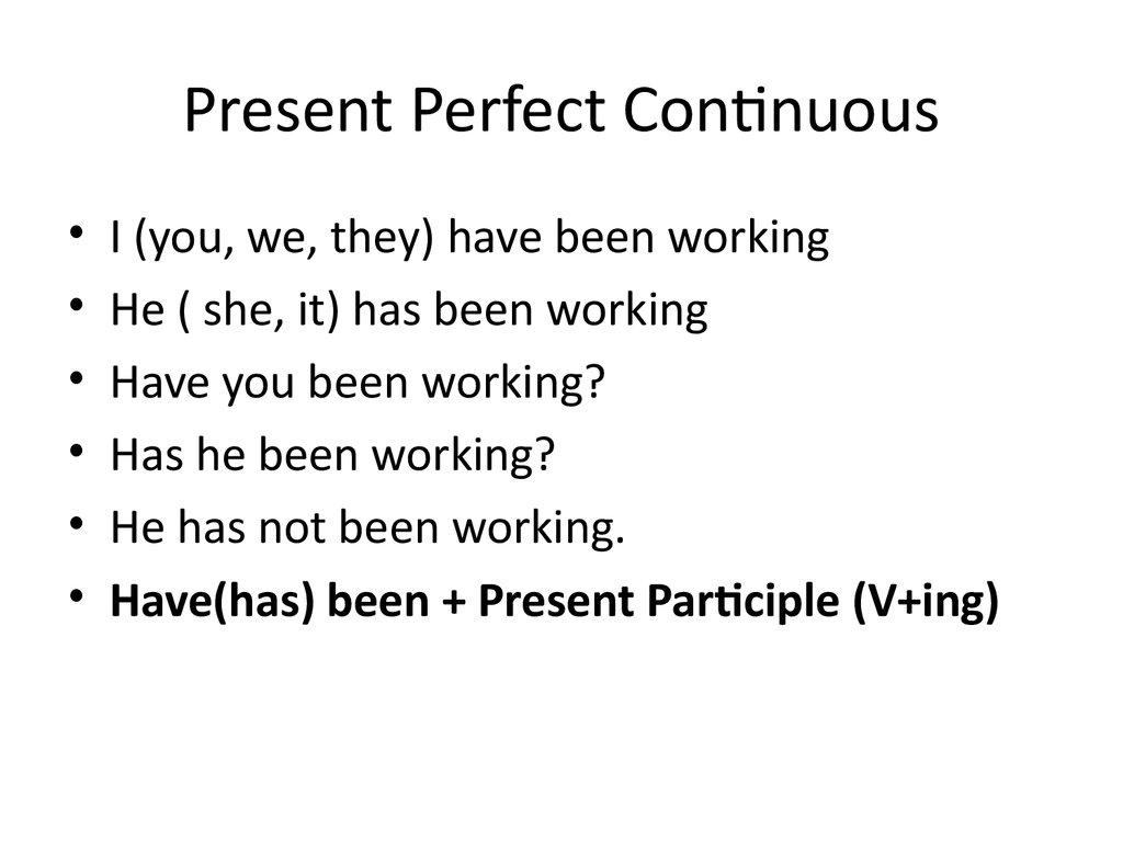 present perfect continuous To form the past perfect continuous, we use had been + the present participle of the main verb it is nearly identical in structure to the present perfect continuous tense , except that the modal auxiliary verb have is now in the past tense.
