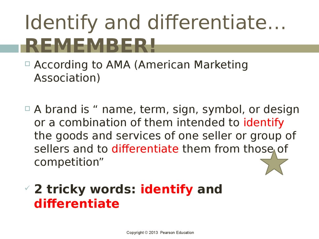 Identify and differentiate…REMEMBER!