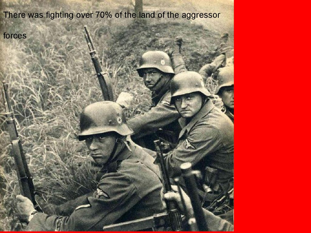 There was fighting over 70% of the land of the aggressor forces