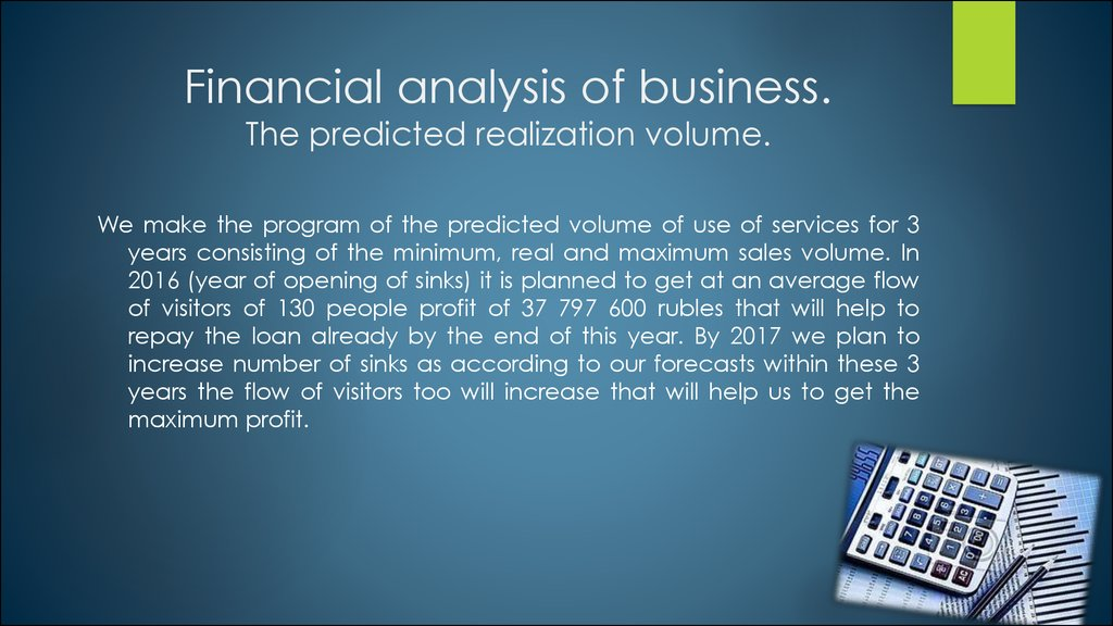 Financial analysis of business. The predicted realization volume.