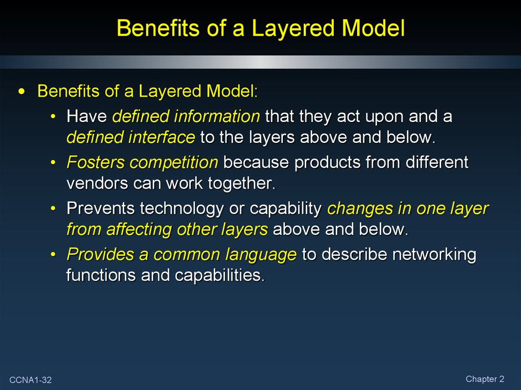 Benefits of a Layered Model