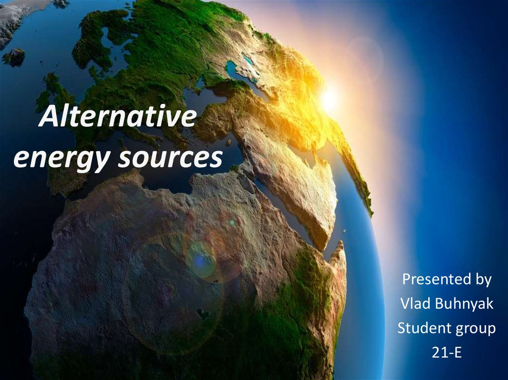 Alternative Energy Sources - презентация онлайн