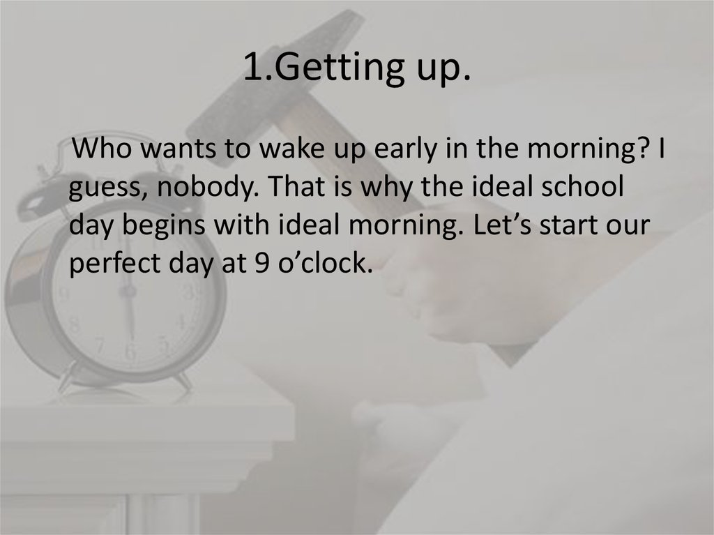 1.Getting up.