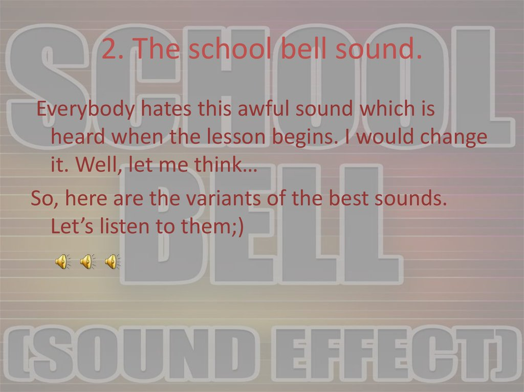 2. The school bell sound.