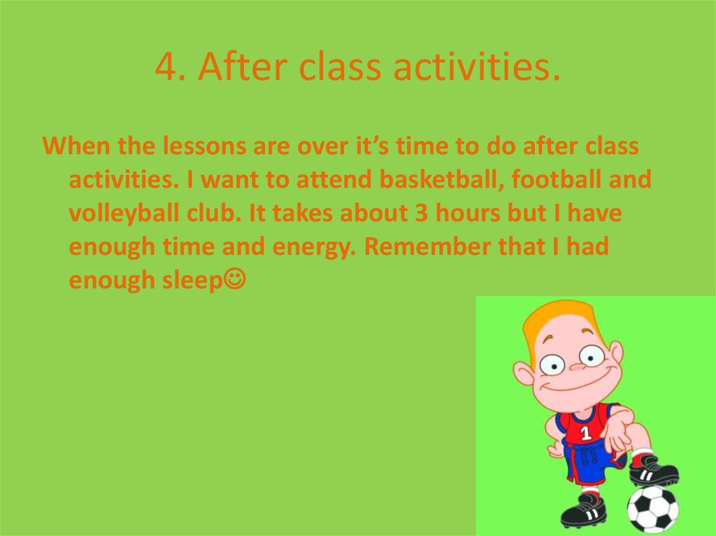 4. After class activities.