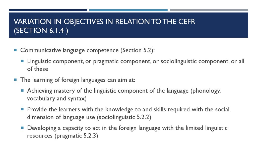 Variation in objectives in relation to the CEFR (Section 6.1.4 )
