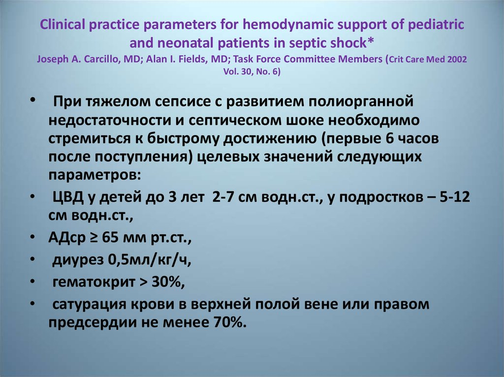 Clinical practice parameters for hemodynamic support of pediatric and neonatal patients in septic shock* Joseph A. Carcillo,