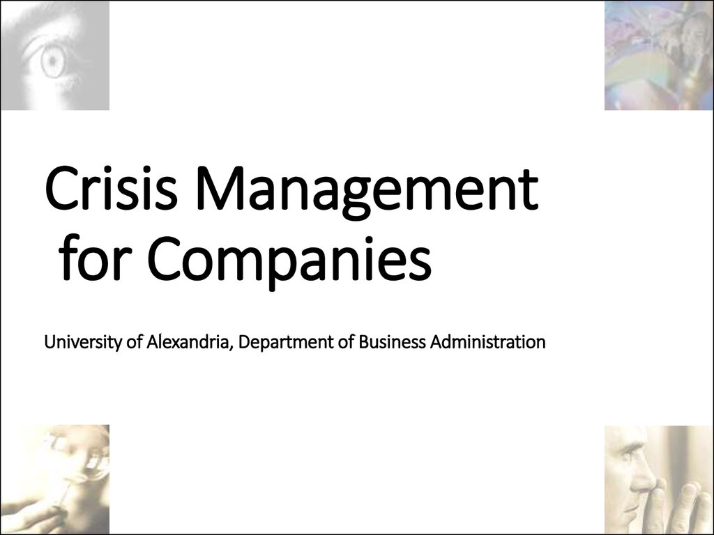 Crisis Management for Companies University of Alexandria, Department of Business Administration