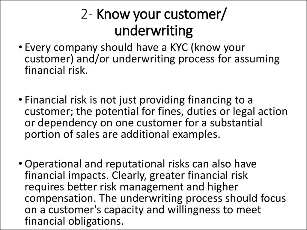 2- Know your customer/ underwriting