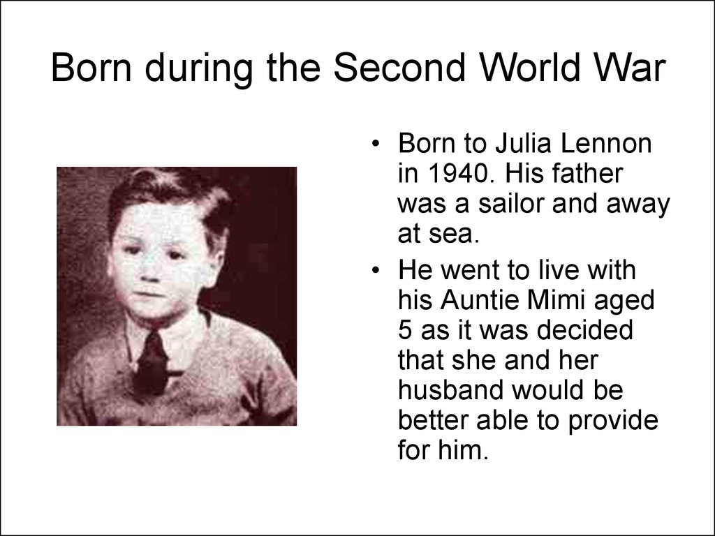 Born during the Second World War