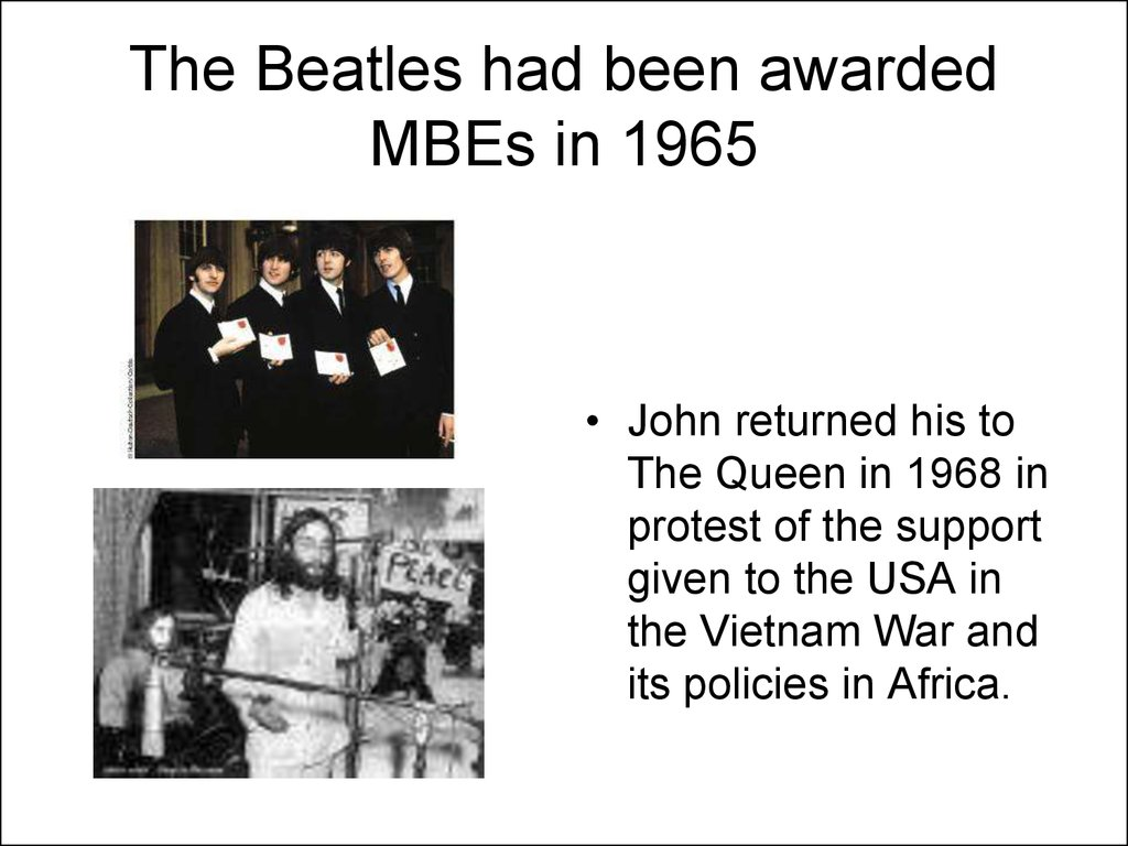 The Beatles had been awarded MBEs in 1965