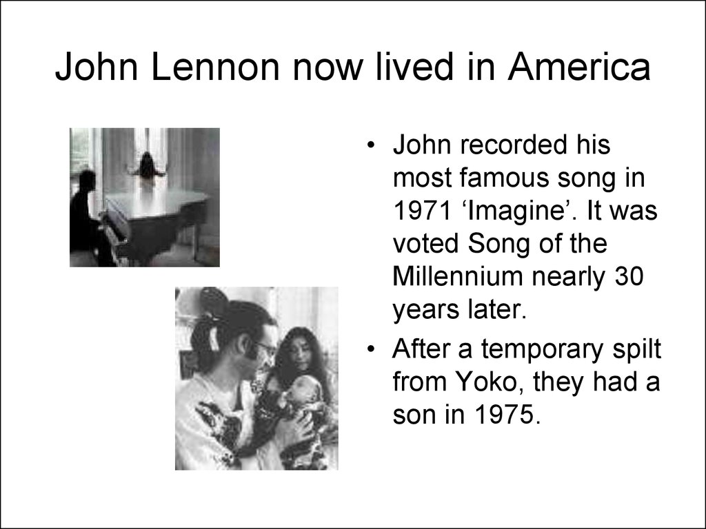 John Lennon now lived in America