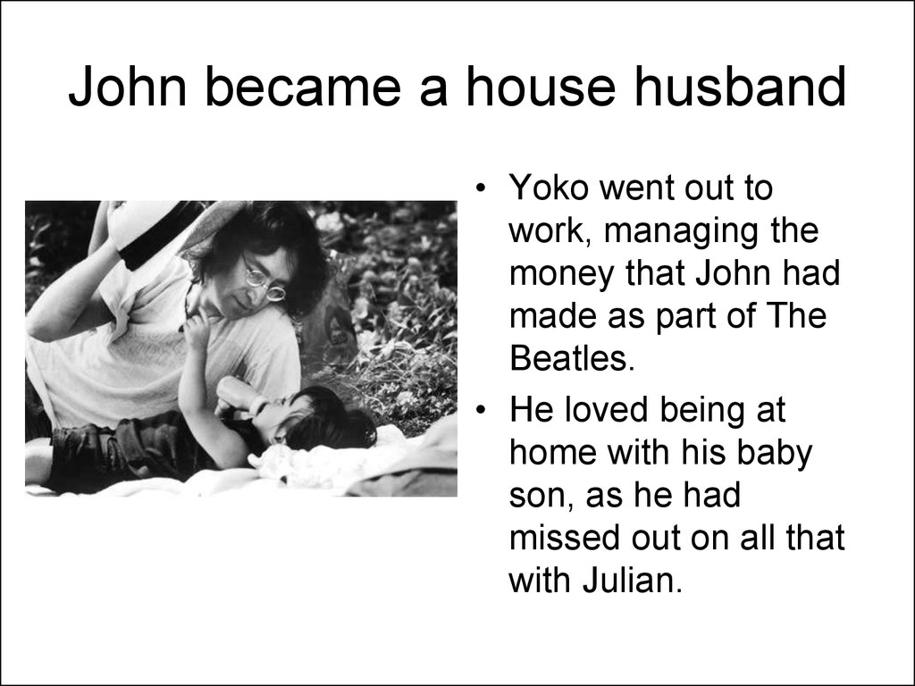 John became a house husband