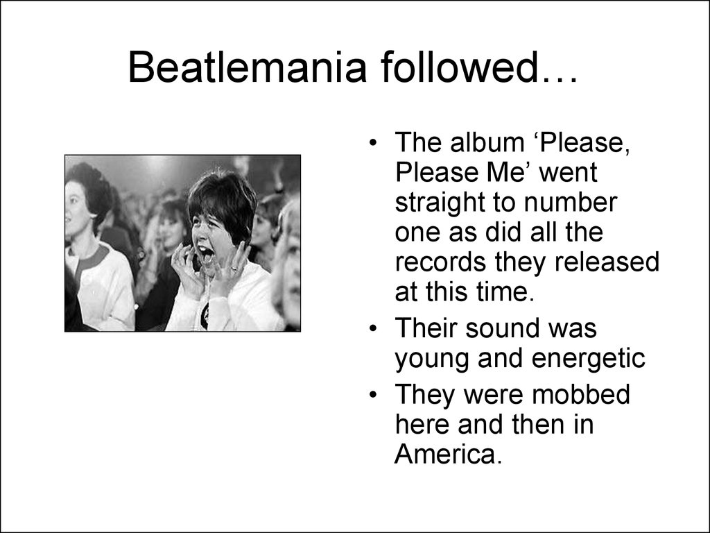Beatlemania followed…