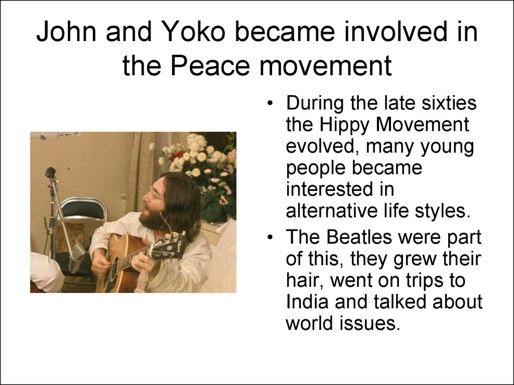John and Yoko became involved in the Peace movement