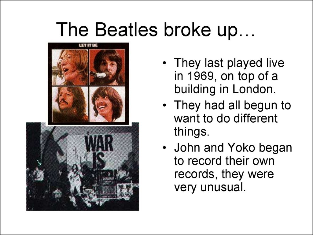 The Beatles broke up…