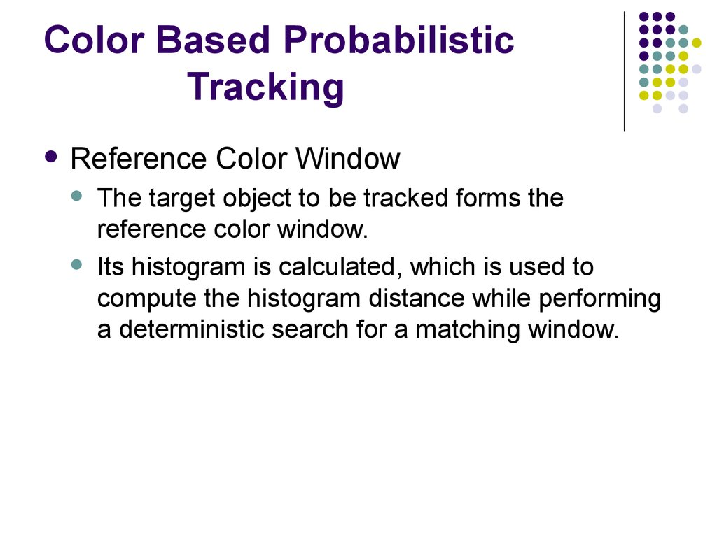Color Based Probabilistic Tracking