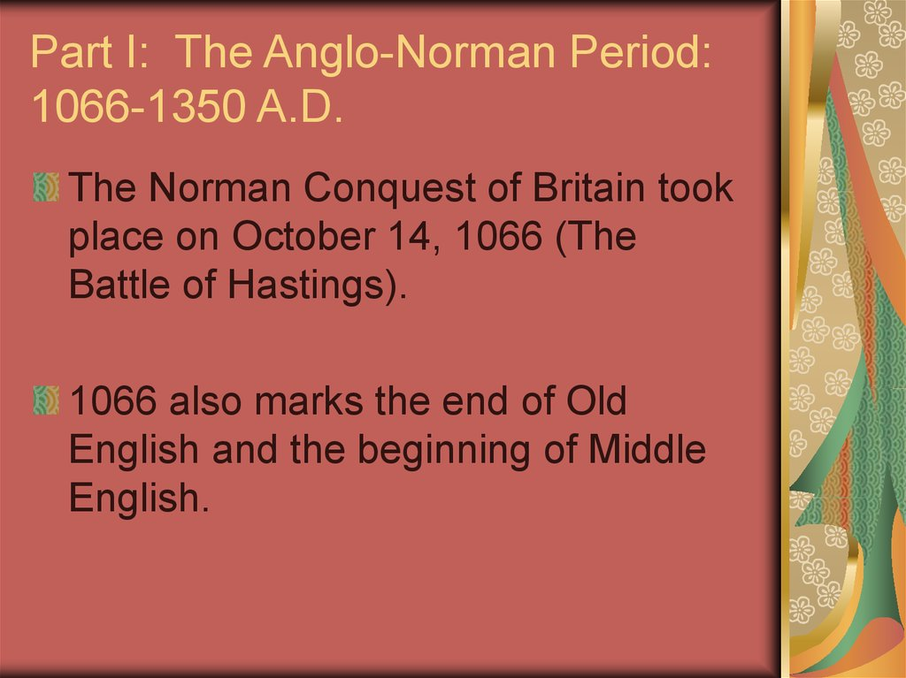 Part I: The Anglo-Norman Period: 1066-1350 A.D.