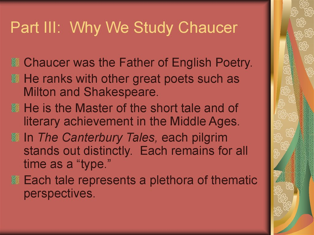 Part III: Why We Study Chaucer
