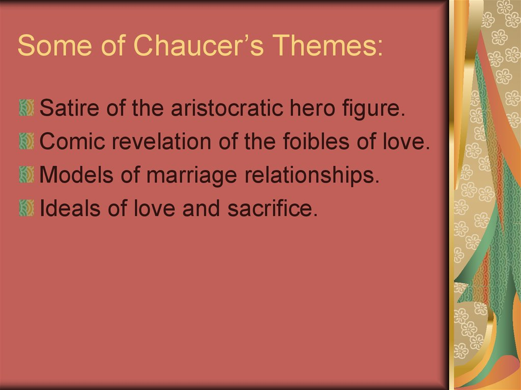 Some of Chaucer's Themes:
