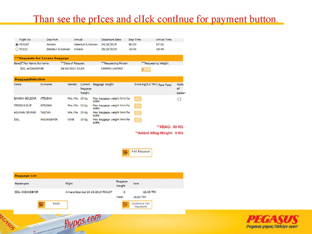 Than see the prIces and clIck contInue for payment button.