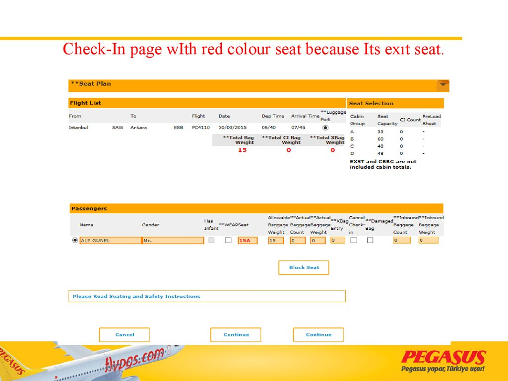 Check-In page wIth red colour seat because Its exıt seat.