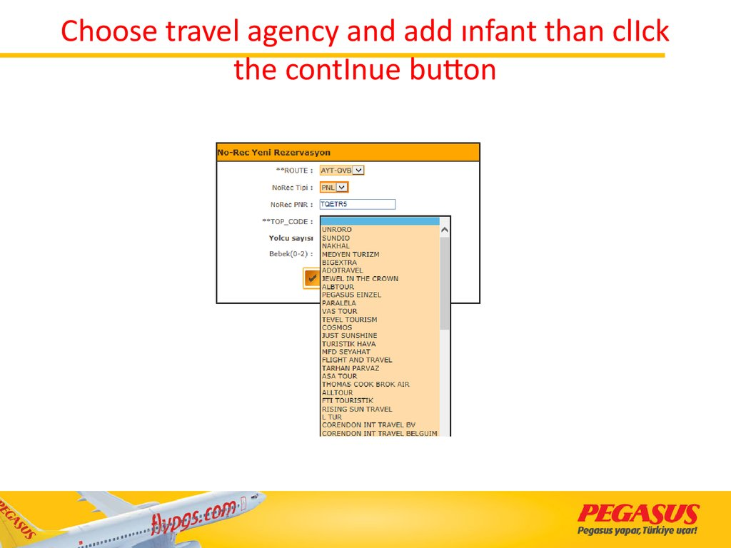 Choose travel agency and add ınfant than clIck the contInue button