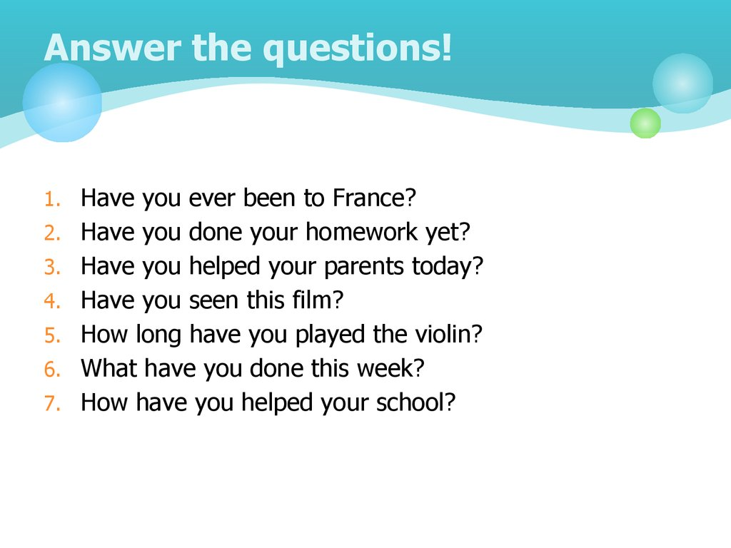Answer the questions!
