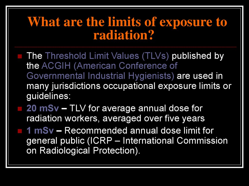 What are the limits of exposure to radiation?