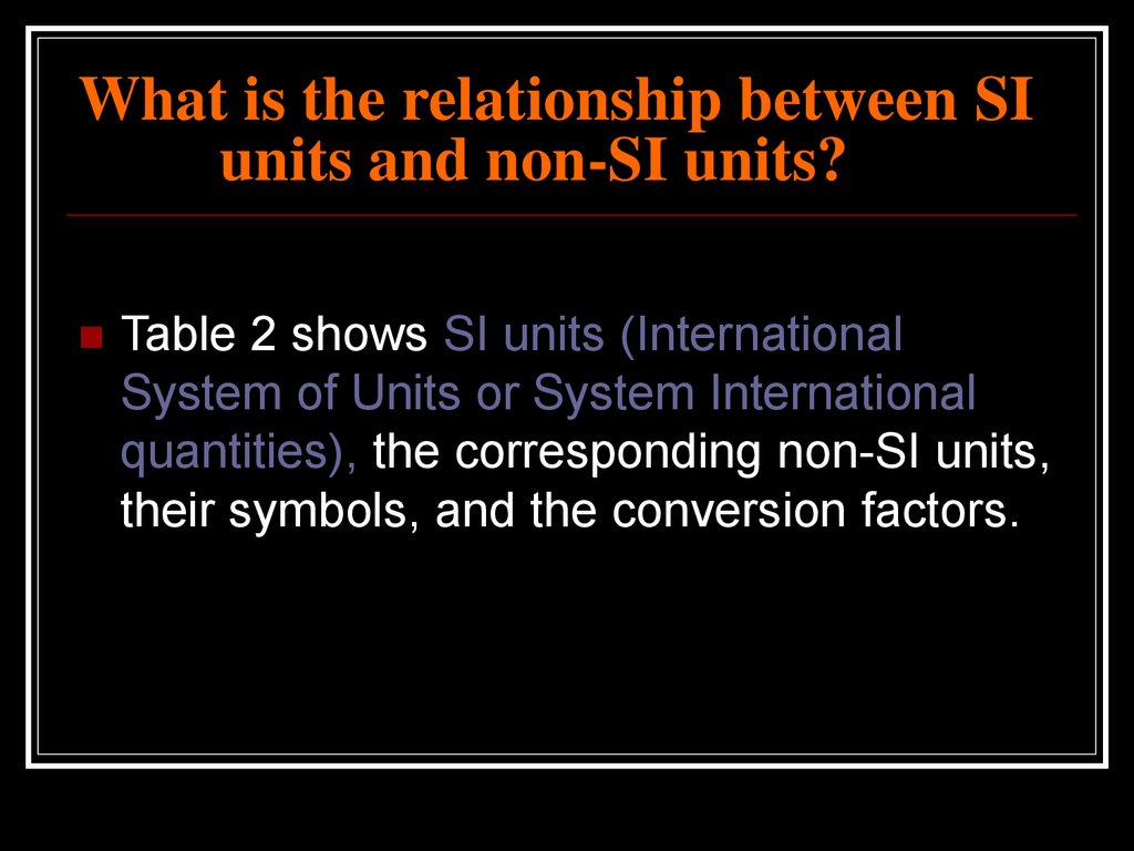 What is the relationship between SI units and non-SI units?