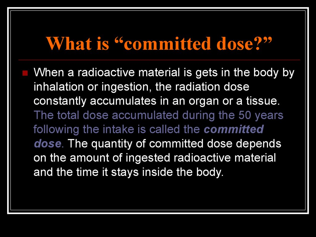 "What is ""committed dose?"""