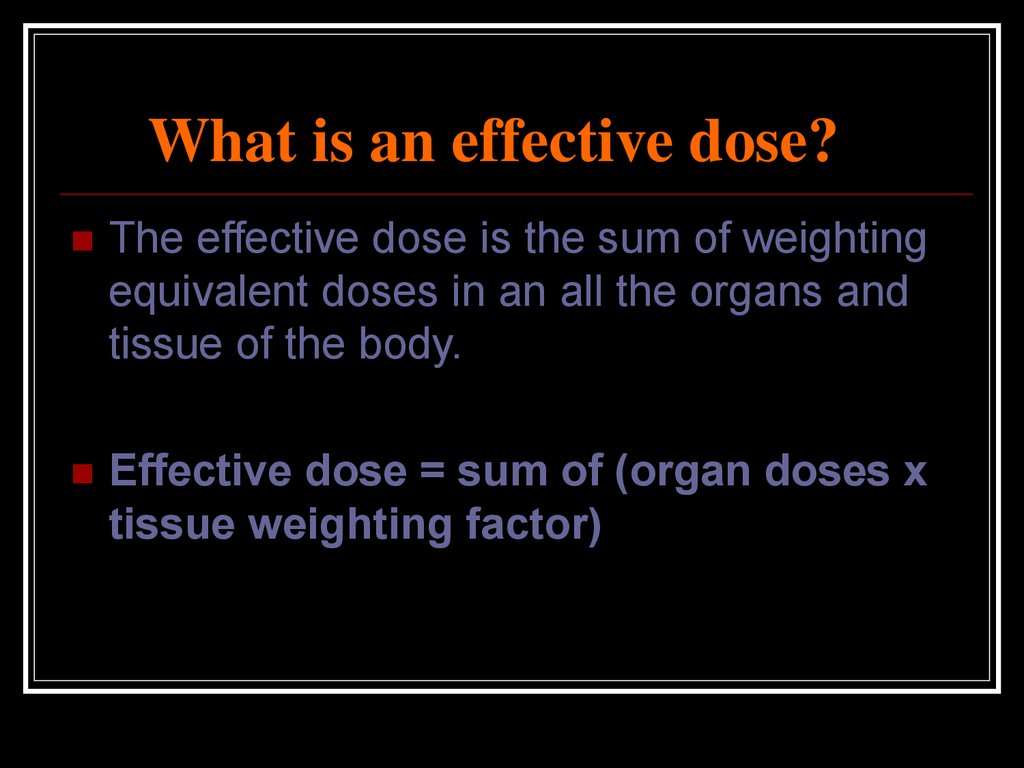 What is an effective dose?
