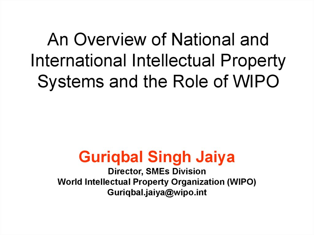 An Overview of National and International Intellectual Property Systems and the Role of WIPO