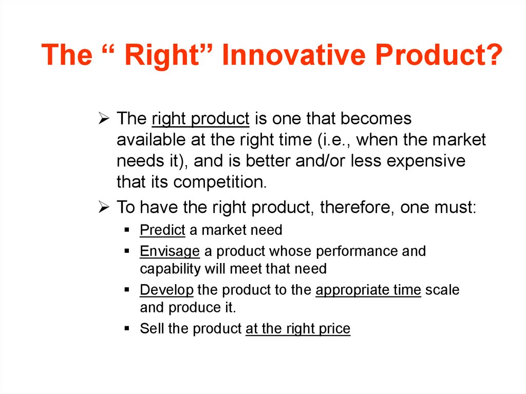 "The "" Right"" Innovative Product?"