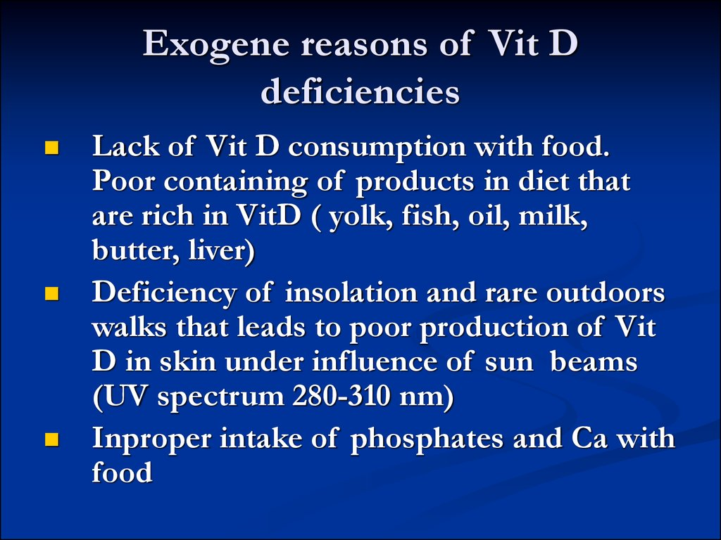 Exogene reasons of Vit D deficiencies