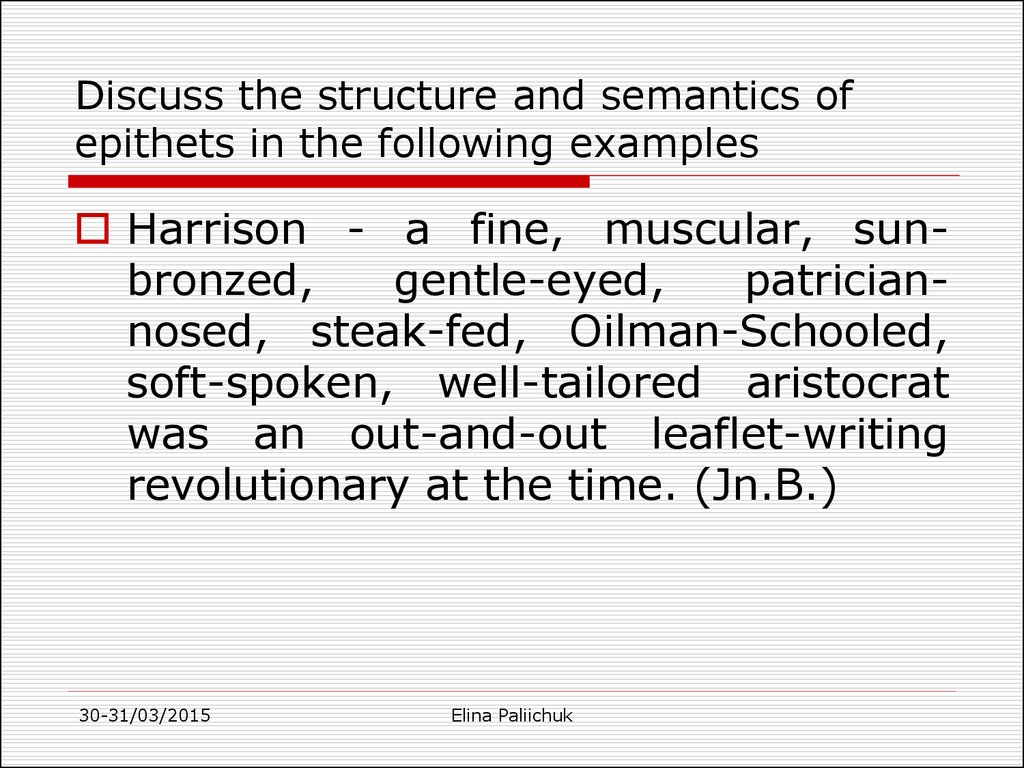 Discuss the structure and semantics of epithets in the following examples