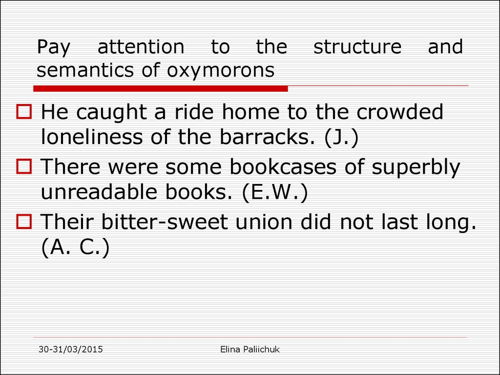 Pay attention to the structure and semantics of oxymorons
