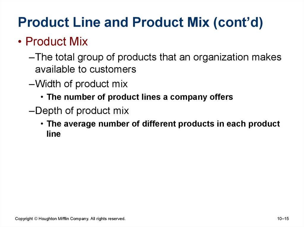 Product Line and Product Mix (cont'd)