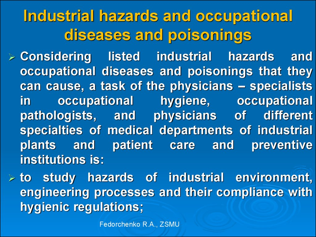 Industrial hazards and occupational diseases and poisonings