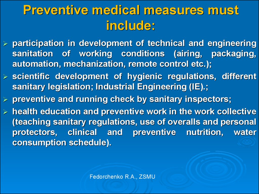 Preventive medical measures must include: