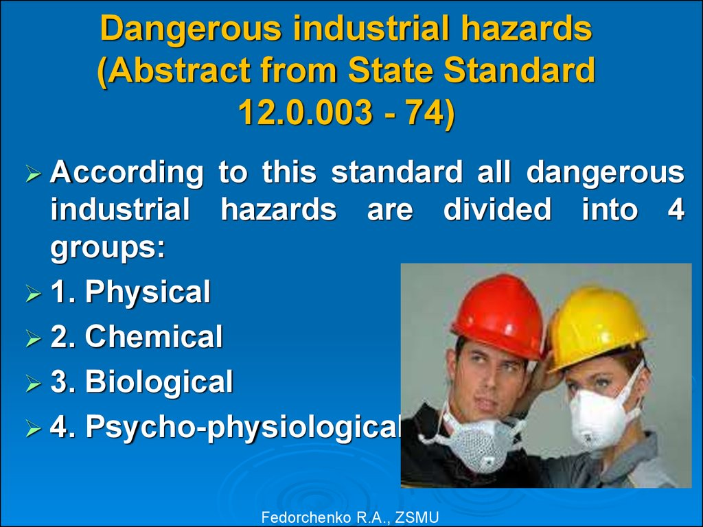 Dangerous industrial hazards (Abstract from State Standard 12.0.003 - 74)