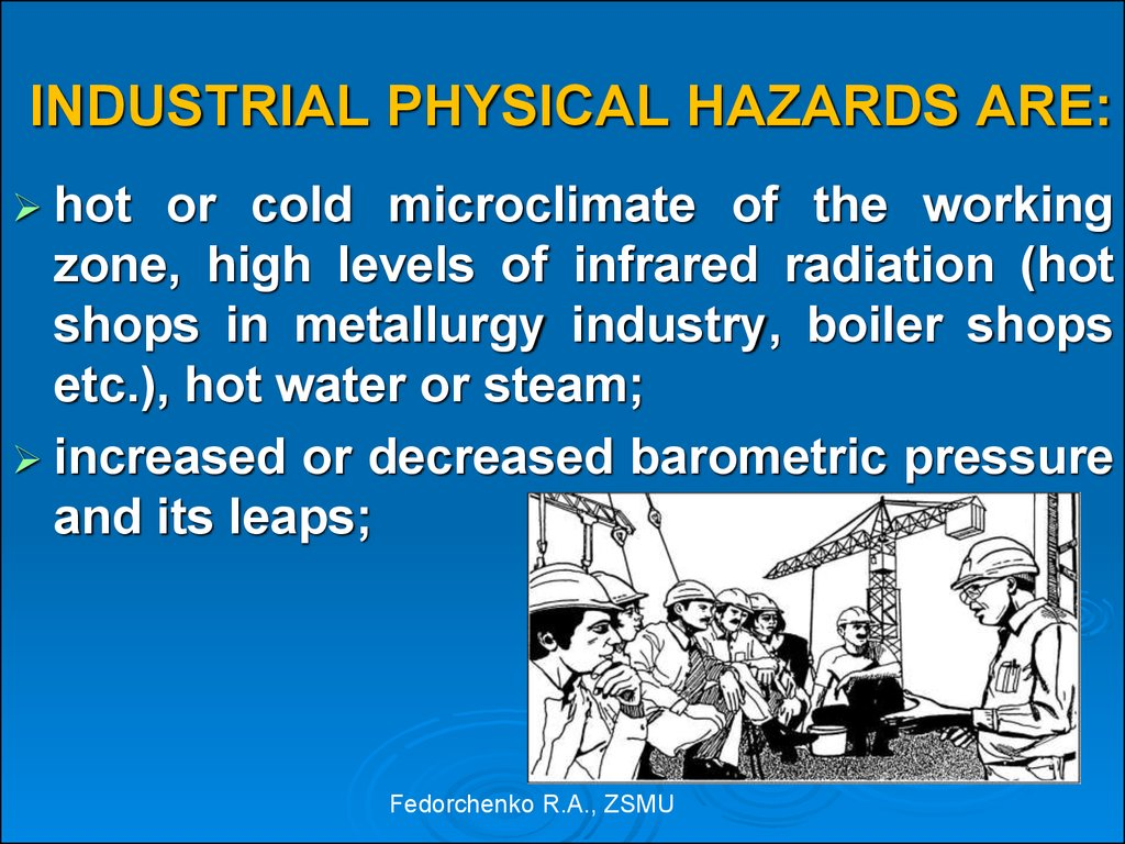 INDUSTRIAL PHYSICAL HAZARDS ARE: