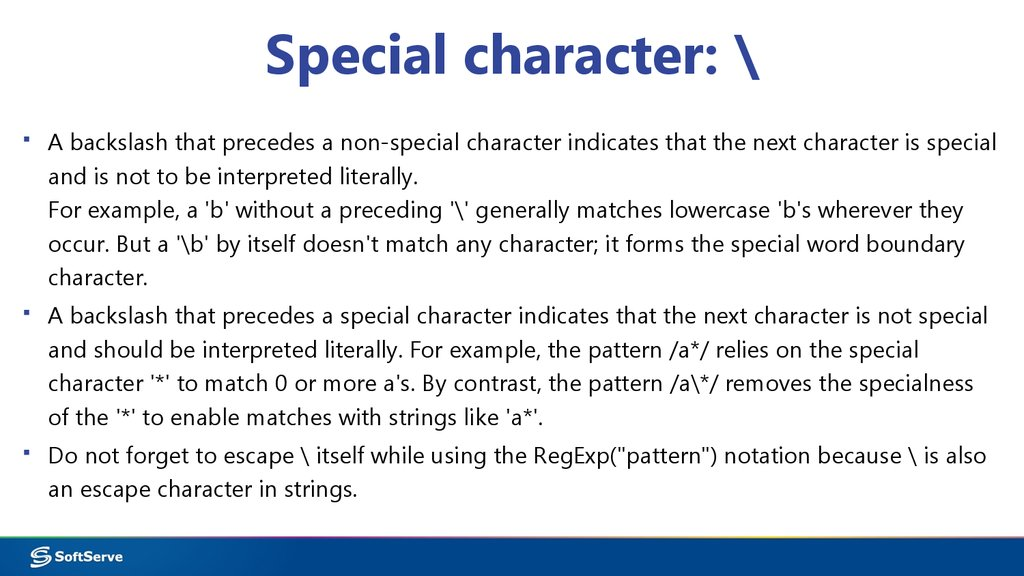 Special character: \