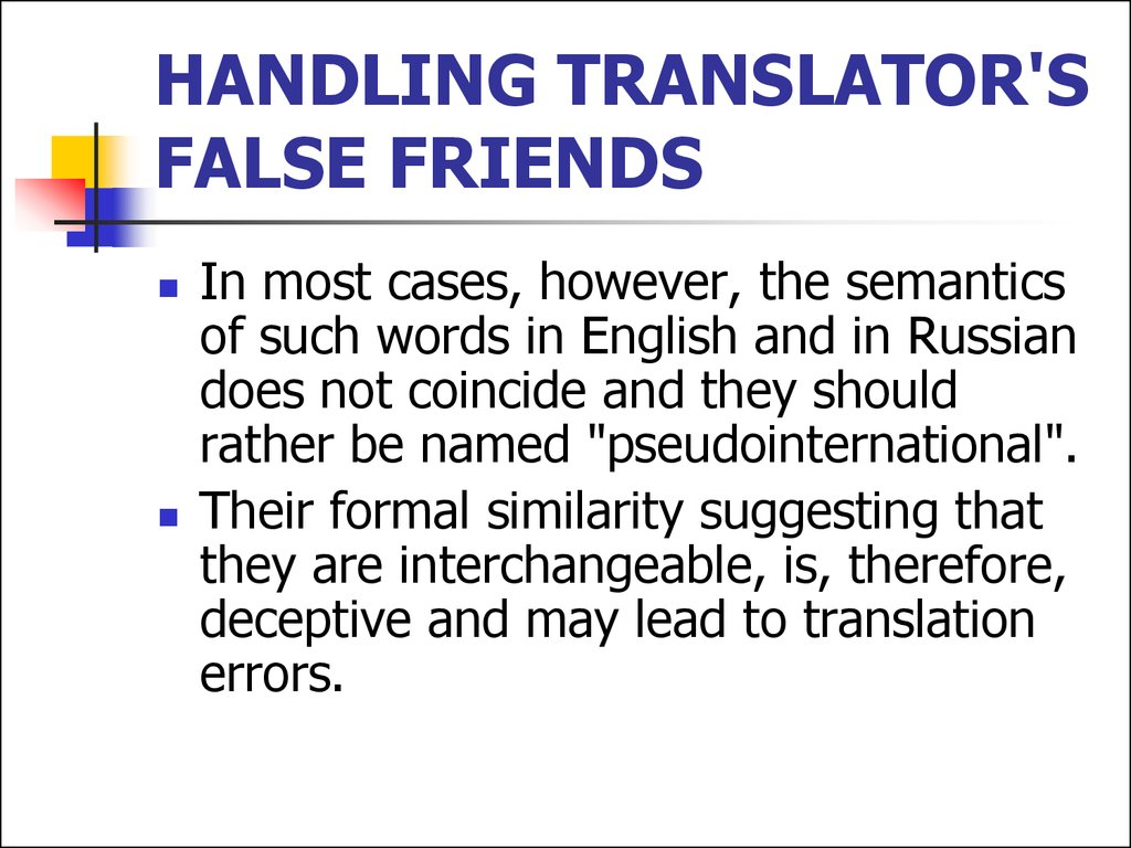HANDLING TRANSLATOR'S FALSE FRIENDS