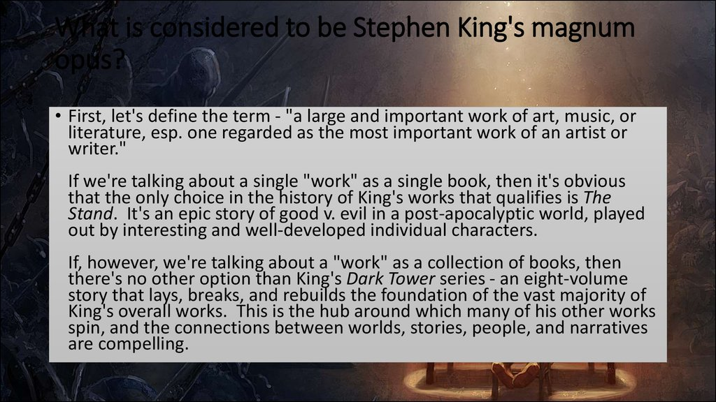 What is considered to be Stephen King's magnum opus?