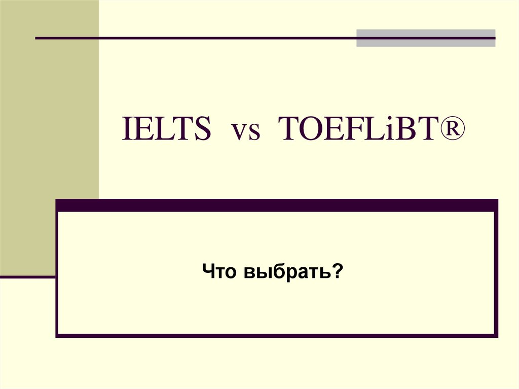 IELTS vs TOEFLiBT®