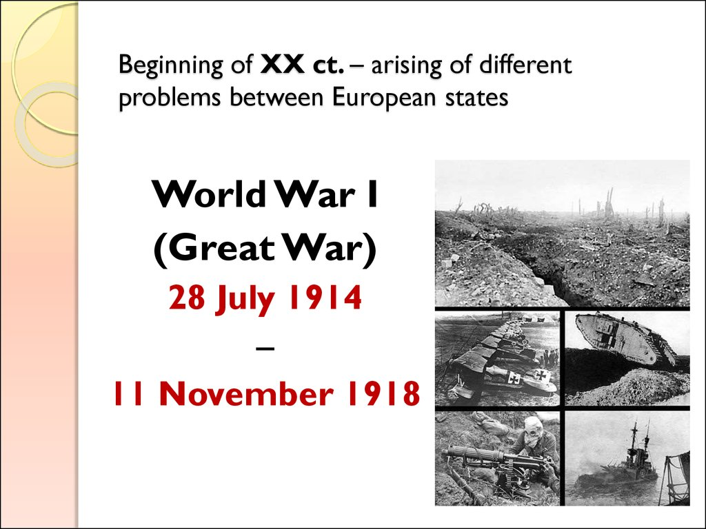 Beginning of XX ct. – arising of different problems between European states