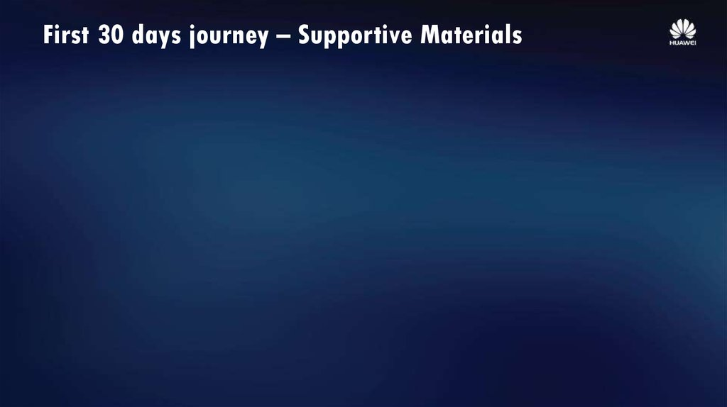 First 30 days journey – Supportive Materials