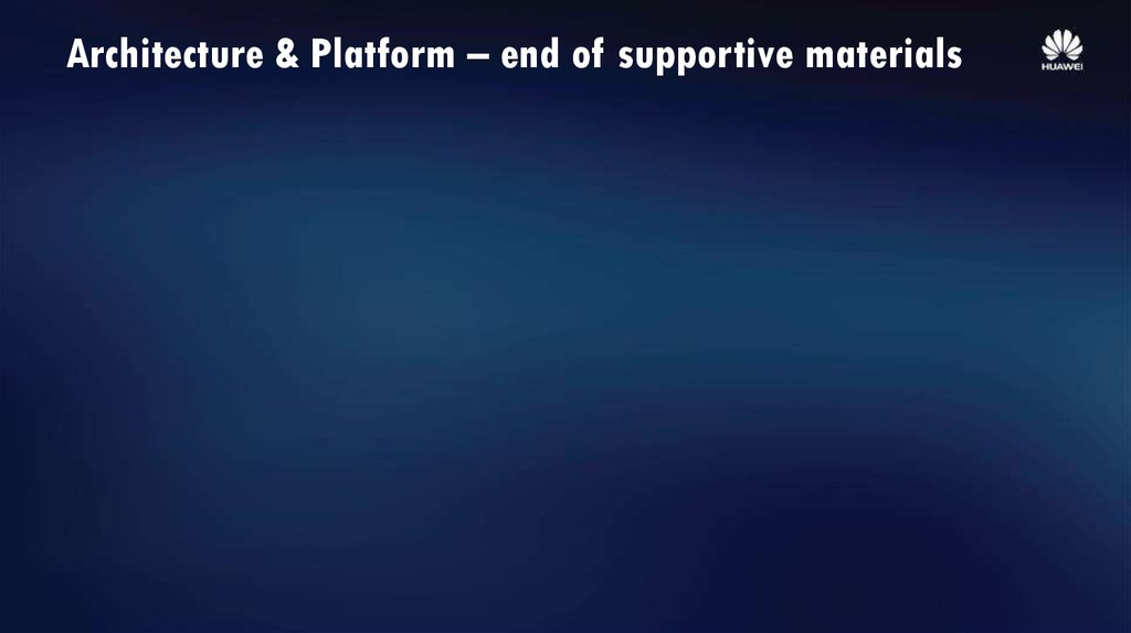 Architecture & Platform – end of supportive materials