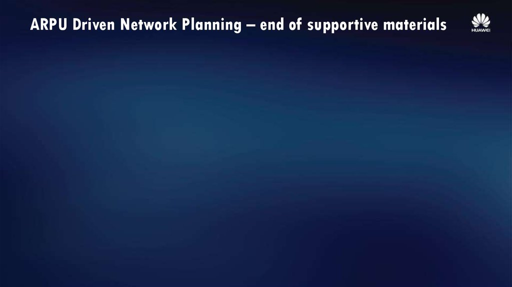 ARPU Driven Network Planning – end of supportive materials